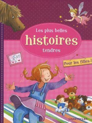 Les plus belles histoires tendres - Pour les filles !